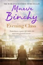 Evening Class ebook by Maeve Binchy