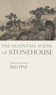 The Mountain Poems of Stonehouse ebook by Red Pine,Stonehouse