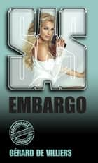 SAS 41 Embargo ebook by Gérard de Villiers