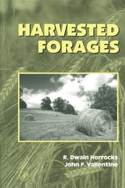 Harvested Forages ebook by Rodney Dwain Horrocks,John F. Valentine