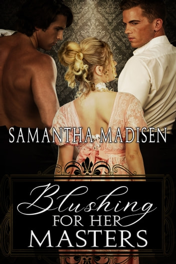 Blushing for Her Masters ebook by Samantha Madisen