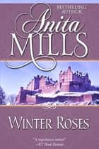 Winter Roses ebook by Anita Mills