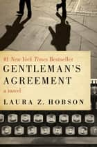 Gentleman's Agreement ebook by Laura Z. Hobson