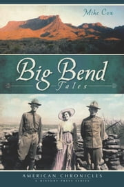 Big Bend Tales ebook by Mike Cox