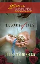 Legacy of Lies ebook by Jill Elizabeth Nelson