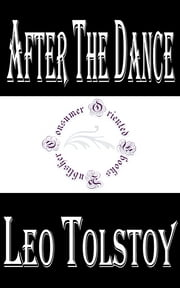 After the Dance by Leo Tolstoy ebook by Leo Tolstoy