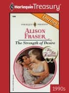 The Strength of Desire ebook by Alison Fraser