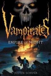 Vampirates: Empire of Night ebook by Justin Somper