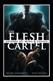 The Flesh Cartel #5: Wins and Losses ebook by Rachel Haimowitz,Heidi Belleau