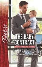 The Baby Contract - A Billionaire Boss Workplace Romance ebook by Barbara Dunlop