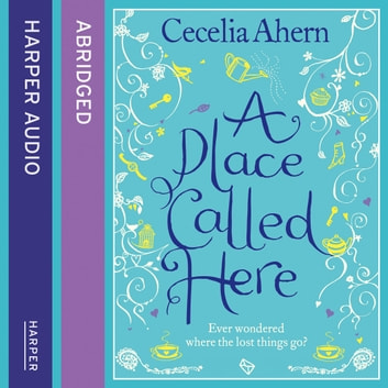 A Place Called Here audiobook by Cecelia Ahern
