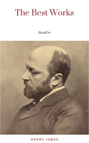 Henry James: The Best Works ebook by Henry James