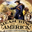 Measuring America - How the United States Was Shaped by the Greatest Land Sale in History audiobook by Andro Linklater