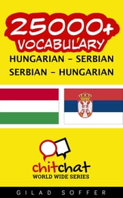25000+ Vocabulary Hungarian - Serbian ebook by Gilad Soffer