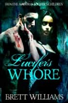 Lucifer's Whore ebook by Brett Williams