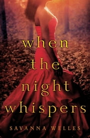 When the Night Whispers ebook by Savanna Welles