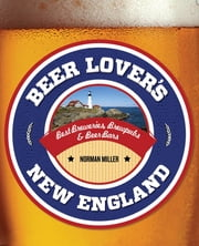 Beer Lover's New England ebook by Norman Miller