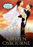 Only in Oklahoma - At the Altar, #6 ebook by Kirsten Osbourne