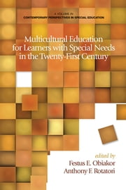Multicultural Education for Learners with Special Needs in the Twenty-First Century ebook by Festus E. Obiakor,Anthony F. Rotatori