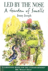 Led by the Nose - A Garden of Smells ebook by Jenny Joseph