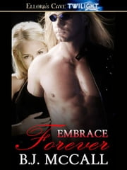 Embrace Forever ebook by B.J. McCall