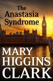 The Anastasia Syndrome ebook by Mary Higgins Clark