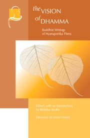 Vision of Dhamma - Buddhist Writings of Nyanaponika Thera ebook by Bhikkhu Bodhi,Erich Fromm