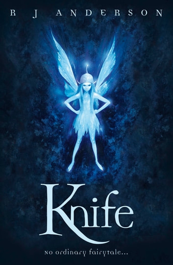 Knife - Book 1 ebook by R.J. Anderson