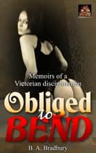 Obliged to Bend ebook by B. A. Bradbury