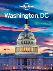 Lonely Planet Washington, DC ebook by Lonely Planet,Karla Zimmerman,Regis St Louis