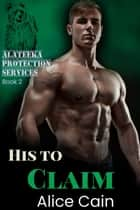 His to Claim ebook by Alice Cain