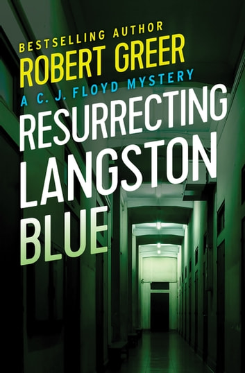 Resurrecting Langston Blue ebook by Robert Greer