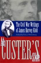 At Custer's Side ebook by Eric J. Wittenberg