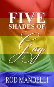 Five Shades of Gay ebook by Rod Mandelli