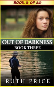 Out of Darkness Book 3 - Out of Darkness Serial, #3 ebook by Ruth Price