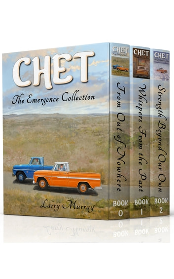 Chet: The Emergence Collection ebook by Larry Murray