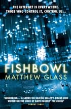 Fishbowl ebook by