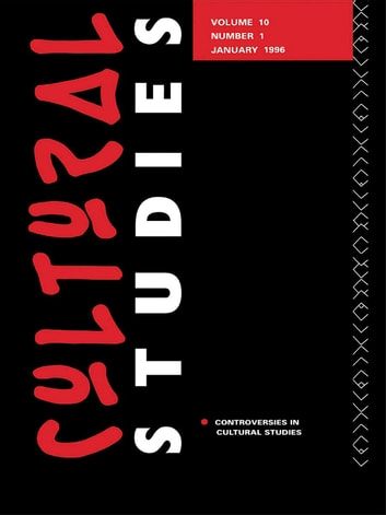 Cultural Studies - 10:1 Controversies in Cultural Studies ebook by