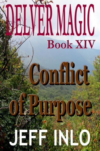 Delver Magic Book XIV: Conflict of Purpose ebook by Jeff Inlo