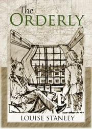 The Orderly ebook by Louise Stanley