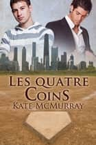 Les quatre coins ebook by C.L., Kate McMurray