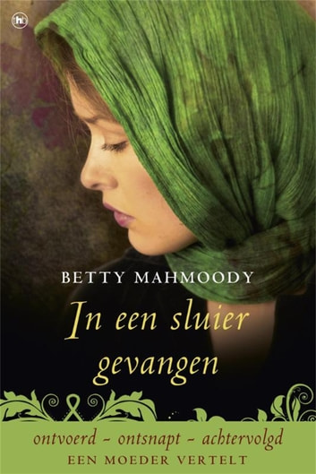 In een sluier gevangen ebook by Betty Mahmoody