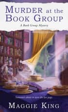 Murder at the Book Group ebook by Maggie King