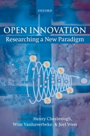 Open Innovation - Researching a New Paradigm ebook by Henry Chesbrough,Wim Vanhaverbeke,Joel West