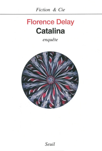 Catalina. Enquête ebook by Florence Delay