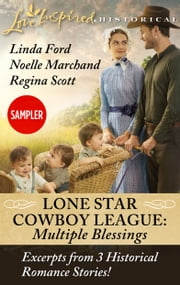 Lone Star Cowboy League: Multiple Blessings Sampler - The Rancher's Surprise Triplets\The Nanny's Temporary Triplets\The Bride's Matchmaking Triplets ebook by Linda Ford, Noelle Marchand, Regina Scott