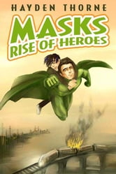 Masks: Rise of Heroes ebook by Thorne, Hayden