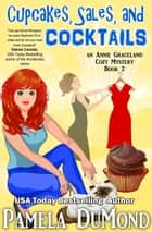Cupcakes, Sales, and Cocktails ebook by Pamela DuMond