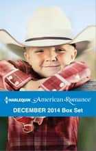 Harlequin American Romance December 2014 Box Set - Lone Star Christmas\A Texas Holiday Miracle\Christmas Cowboy Duet\Christmas with the Rancher ebook by Cathy Gillen Thacker, Linda Warren, Marie Ferrarella,...