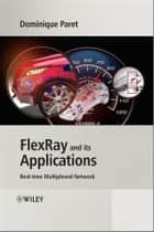 FlexRay and its Applications ebook by Dominique Paret
